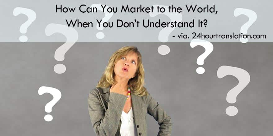 How to Market to the World